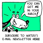 Subscribe to Watusi's newsletter here! Choose weekly, monthly, or quarterly!